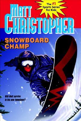 Snowboard Champ By Mantell, Paul/ Christopher, Matt